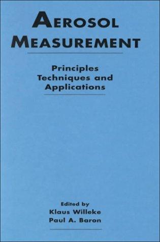 9780471284062: Aerosol Measurement: Principles, Techniques and Ap: Principles, Techniques and Application (Industrial Health & Safety)