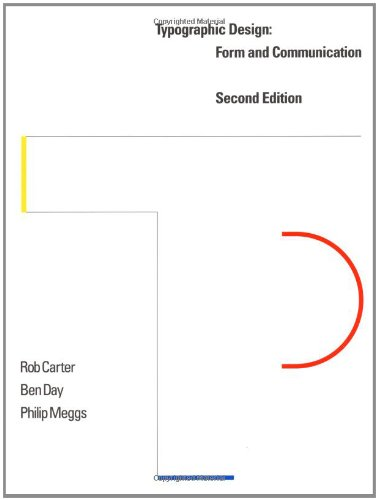 Typographic Design: Form and Communication, 2nd Edition (0471284300) by Carter, Rob; Meggs, Philip B.; Day, Ben