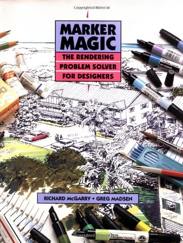 9780471284345: Marker Magic: The Rendering Problem Solver for Designers