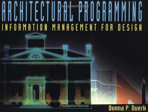 Architectural Programming: Information Management for Design: Duerk, Donna P.