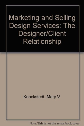9780471284710: Marketing and Selling Design Services: The Designer Client Relationship