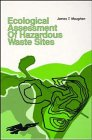 9780471284765: Ecological Assessment of Hazardous Waste Sites (Industrial Health & Safety)