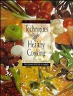 The Professional Chef's (c) : Techniques of Healthy Cooking: The Culinary Institute of America