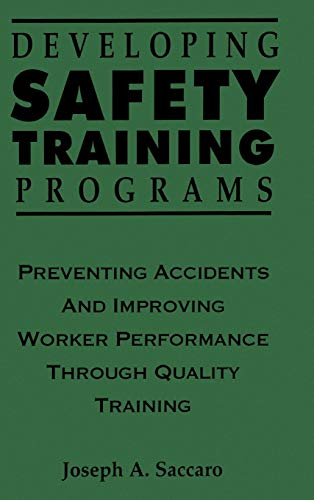 9780471285212: Developing Safety Training Programs: Preventing Accidents and Improving Worker Performance through Quality Training