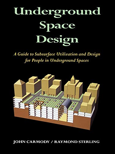 9780471285489: Underground Space Design, Part 1: Overview of Subsurface Space Utilization, Part 2 : Design for People in Underground Facilities