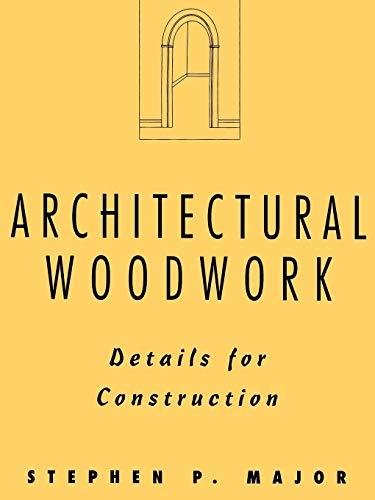 Architectural Woodwork: Details for Construction (Paperback): Stephen P. Major
