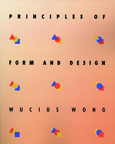 Principles of Form and Design: Wong, Wucius