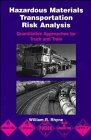 9780471285540: Hazardous Materials Transportation Risk Analysis: Quantitative Approaches for Truck and Train (Industrial Health & Safety)