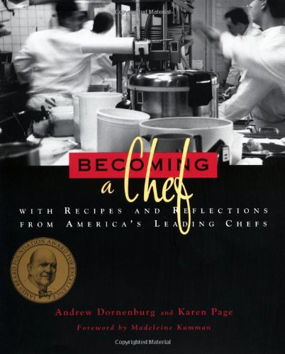 Becoming a Chef: With Recipes and Reflections: Andrew Dornenburg, Karen