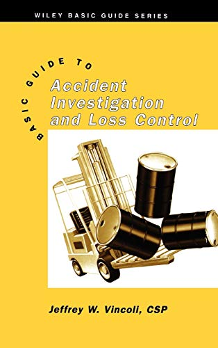 9780471286301: Basic Guide to Accident Investigation and Loss Control (Wiley Basic Guide Series, Volume 3)