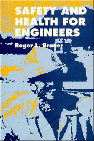 Safety and Health for Engineers (Industrial Health & Safety) (047128632X) by Roger L. Brauer