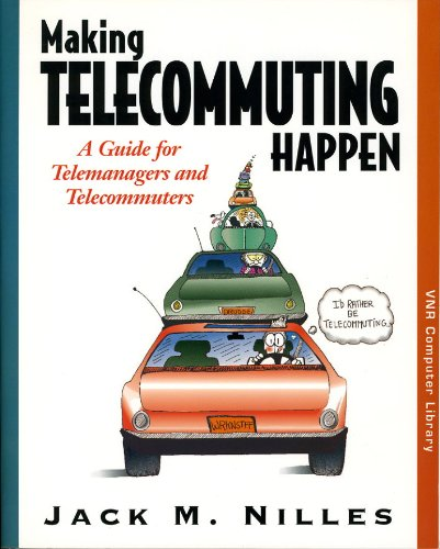 9780471286332: Making Telecommuting Happen: A Guide for Telemanagers and Telecommuters