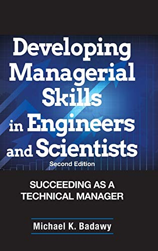 9780471286349: Developing Managerial Skills in Engineers and Scientists: Succeeding as a Technical Manager