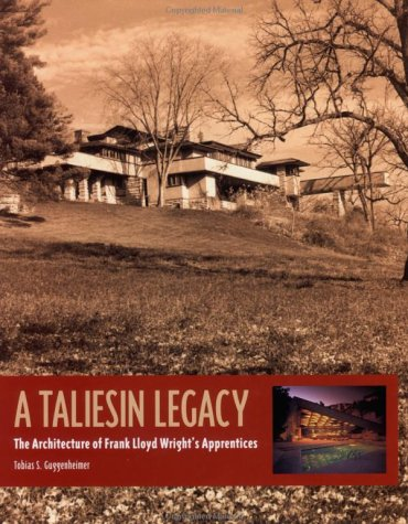 9780471286424: A Taliesin Legacy: The Architecture of Frank Lloyd Wright's Apprentices (Architecture Series)