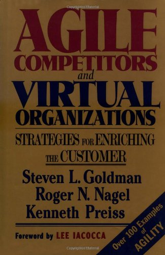 9780471286509: Agile Competitors and Virtual Organizations: Strategies for Enriching the Customer (Industrial Engineering)