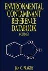 Environmental Contaminant Reference Databook: v. 1 (Hardback): J. C. Prager