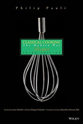 Classical Cooking the Modern Way: Recipes (Hardback): Arno Schmidt, Hannelore Dawson-Holt, Margaret...