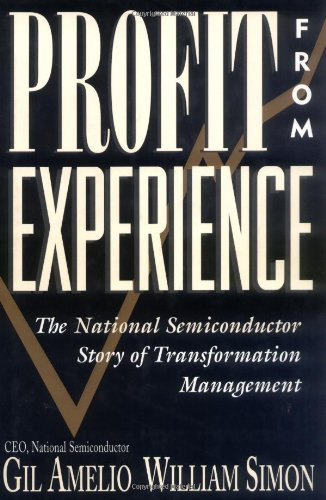 9780471287049: Profit from Experience: The National Semiconductor Story of Transformation Management (Industrial Engineering)