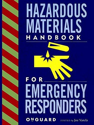 Hazardous Materials: Handbook for Emergency Responders (Industrial: Editor-Joe Varela