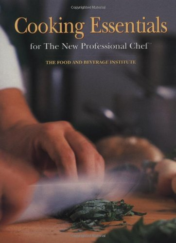 Cooking Essentials for the New Professional Chef: The Food and