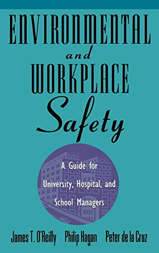 9780471287230: Environmental and Workplace Safety: A Guide for University, Hospital, and School Managers (Industrial Health & Safety)