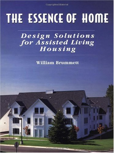 9780471287551: The Essence of Home: Design Solutions for Assisted Living Housing