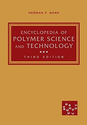 Encyclopedia of Polymer Science and Technology: Mark, Herman F.