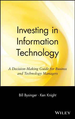 Investing in Information Technology: A Decision-Making Guide for Businss and Technology Managers: ...