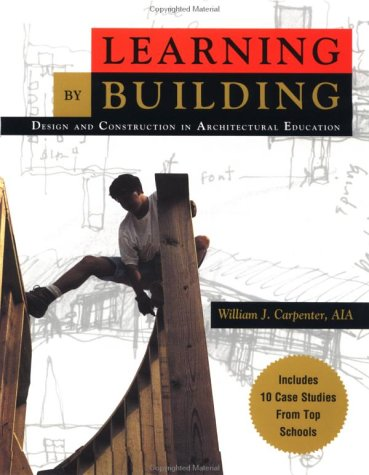 9780471287933: Learning by Building: Design and Construction in Architectural Education