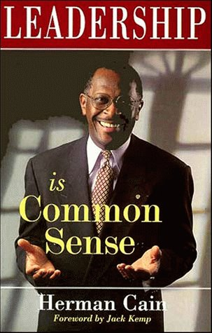 Leadership Is Common Sense - SIGNED BY AUTHOR: Cain, Herman