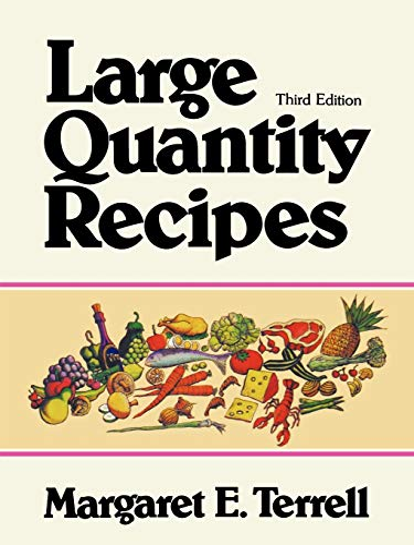 Large Quantity Recipes, Fourth Edition: Margaret E. Terrell