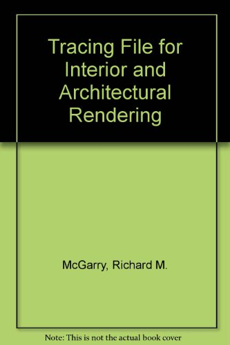 9780471288589: Tracing File for Interior and Architectural Rendering