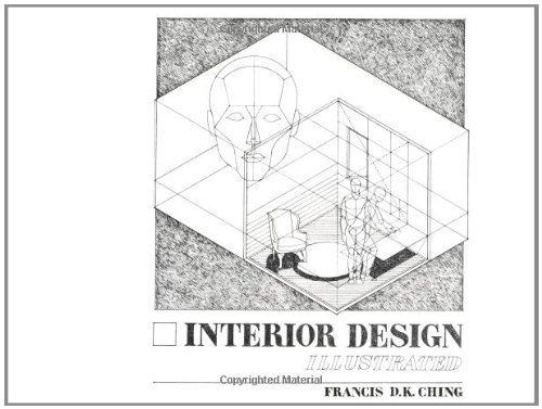 Interior Design Illustrated: Ching, Francis D. K.