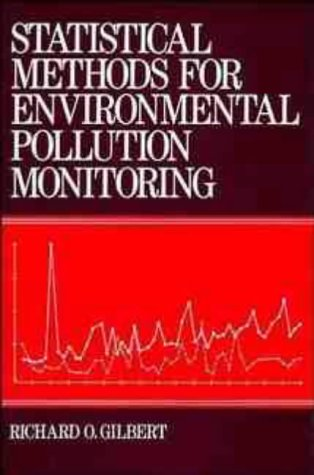Statistical Methods for Environmental Pollution Monitoring (Hardcover): Richard O. Gilbert