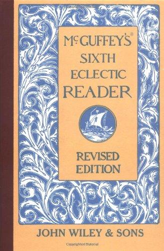 McGuffey's Sixth Eclectic Reader: McGuffey