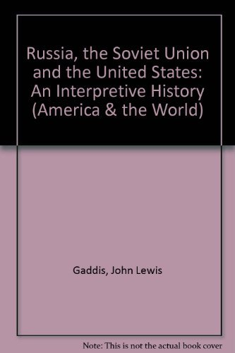 9780471289111: Russia, the Soviet Union, and the United States: An interpretive history (America and the world)