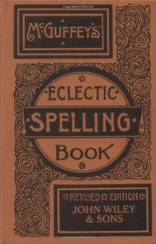 McGuffey's Eclectic Spelling Book: William McGuffey