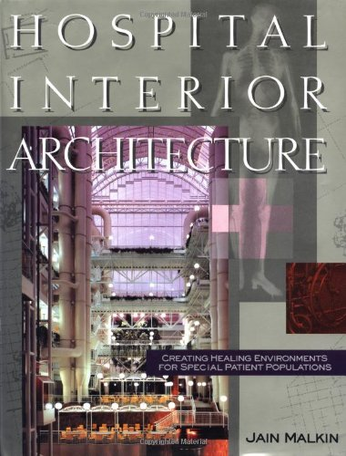 9780471289760: Hospital Interior Architecture: Creating Healing Environments for Special Patient Populations