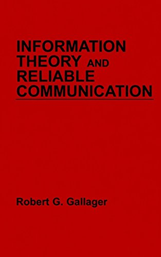 Information Theory and Reliable Communication: Robert G. Gallager