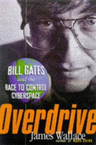 9780471291060: Overdrive: Bill Gates and the Race to Control Cyberspace