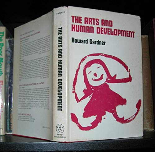 the arts and human development a psychological study of the artistic process by howard gardner 1973 04 03