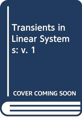 9780471291725: Transients in Linear Systems: v. 1