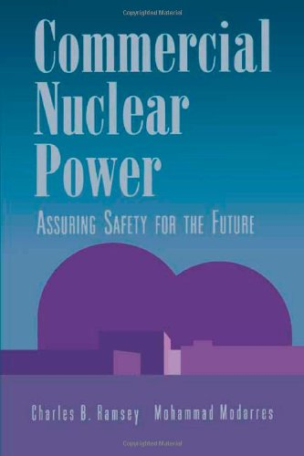 Commercial Nuclear Power: Assuring Safety for the Future (9780471291862) by Charles B. Ramsey; Mohammad Modarres; Charles Ramsey