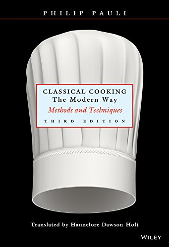 9780471291879: Classical Cooking The Modern Way: Methods and Techniques, Third Edition