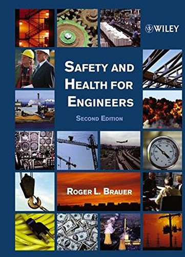 Safety and Health for Engineers (0471291897) by Roger L. Brauer; Roger Brauer