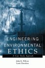 9780471292364: Engineering and Environmental Ethics: A Case Study Approach