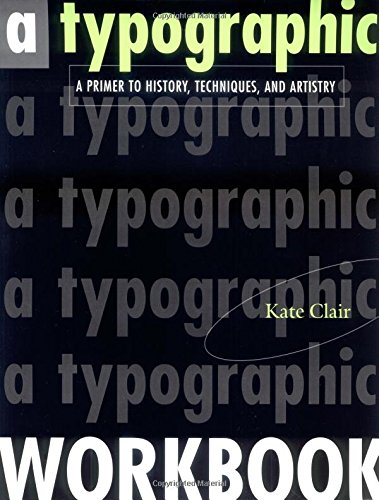 9780471292371: A Typographic Workbook: A Primer to History, Techniques and Artistry