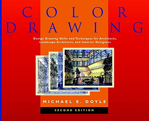 Color Drawing: Design Drawing Skills and Techniques for Architects, Landscape Architects, and Int...