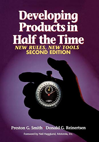 Developing Products in Half the Time: New Rules, New Tools: Preston G. Smith