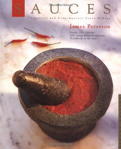 Sauces Classical and Contemporary Sauce Making: Peterson, James